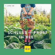 Cover-Bild zu Kögel, Elisabeth: Schluss mit Frust im Beet (eBook)
