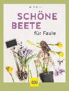 Cover-Bild zu Weigelt, Lars: Schöne Beete für Faule (eBook)