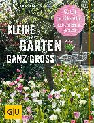 Cover-Bild zu Domroes, Tobias: Kleine Gärten ganz groß (eBook)