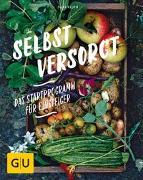 Cover-Bild zu Kluth, Silke: Selbstversorgt - Das Startprogramm für Einsteiger