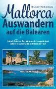 Cover-Bild zu Mecklenburg, Elisabeth: Mallorca - Auswandern auf die Balearen