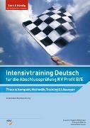 Cover-Bild zu Intensivtraining Deutsch / Intensivtraining Deutsch für die Abschlussprüfung KV Profil B/E