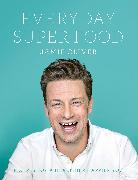 Cover-Bild zu Everyday Super Food von Oliver, Jamie