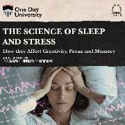 Cover-Bild zu The Science of Sleep and Stress - How they Affect Creativity, Focus, and Memory (Unabridged) (Audio Download)