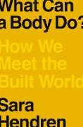 Cover-Bild zu What Can a Body Do? (eBook) von Hendren, Sara