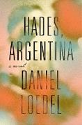 Cover-Bild zu Hades, Argentina (eBook) von Loedel, Daniel
