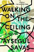 Cover-Bild zu Walking on the Ceiling (eBook) von Savas, Aysegül
