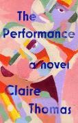 Cover-Bild zu The Performance (eBook) von Thomas, Claire