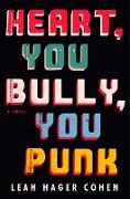 Cover-Bild zu Heart, You Bully, You Punk (eBook) von Cohen, Leah Hager