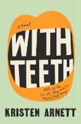 Cover-Bild zu With Teeth (eBook) von Arnett, Kristen