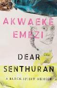 Cover-Bild zu Dear Senthuran (eBook) von Emezi, Akwaeke