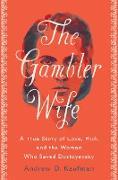 Cover-Bild zu The Gambler Wife (eBook) von Kaufman, Andrew D.