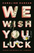 Cover-Bild zu We Wish You Luck (eBook) von Zancan, Caroline