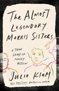 Cover-Bild zu The Almost Legendary Morris Sisters (eBook) von Klam, Julie