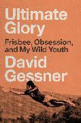 Cover-Bild zu Ultimate Glory (eBook) von Gessner, David