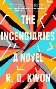 Cover-Bild zu The Incendiaries (eBook) von Kwon, R. O.