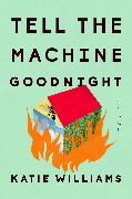Cover-Bild zu Tell the Machine Goodnight (eBook) von Williams, Katie