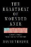 Cover-Bild zu The Heartbeat of Wounded Knee (eBook) von Treuer, David