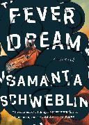Cover-Bild zu Fever Dream (eBook) von Schweblin, Samanta