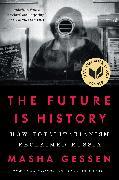 Cover-Bild zu The Future Is History (eBook) von Gessen, Masha