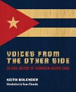 Cover-Bild zu Voices from the Other Side: An Oral History of Terrorism Against Cuba von Bolender, Keith