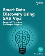 Cover-Bild zu Smart Data Discovery Using SAS Viya (eBook) von Liao, Felix