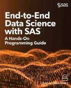 Cover-Bild zu End-to-End Data Science with SAS (eBook) von Gearheart, James