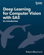 Cover-Bild zu Deep Learning for Computer Vision with SAS (eBook) von Blanchard, Robert