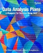 Cover-Bild zu Data Analysis Plans: A Blueprint for Success Using SAS (eBook) von Jablonski, Kathleen