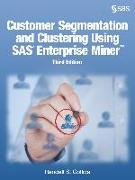 Cover-Bild zu Customer Segmentation and Clustering Using SAS Enterprise Miner, Third Edition (eBook) von Collica, Randall S.