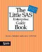 Cover-Bild zu The Little SAS Enterprise Guide Book (eBook) von Slaughter, Susan J.