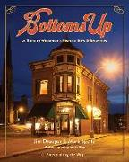 Cover-Bild zu Bottoms Up: A Toast to Wisconsin's Historic Bars and Breweries von Draeger, Jim