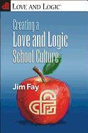 Cover-Bild zu Creating a Love and Logic School Culture von Fay, Jim