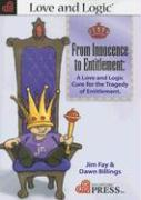 Cover-Bild zu From Innocence to Entitlement: A Love and Logic Cure for the Tragedy of Entitlement von Fay, Jim