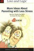 Cover-Bild zu More Ideas about Parenting with Less Stress: Journal Collection, Years 2000 to 2005 von Fay, Jim