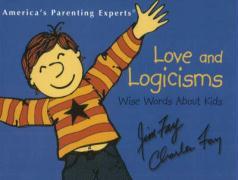 Cover-Bild zu Love and Logicisms: Wise Words about Kids von Fay, Jim