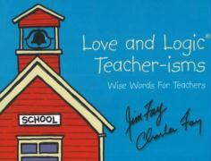 Cover-Bild zu Love and Logic Teacher-Isms: Wise Words for Teachers von Fay, Jim