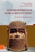 Cover-Bild zu Sandkühler, Thomas (Hrsg.): Geschichtskultur durch Restitution? (eBook)