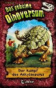 Cover-Bild zu Stone, Rex: Das geheime Dinoversum (Band 3) - Der Kampf des Ankylosaurus (eBook)
