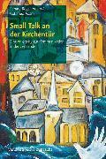 Cover-Bild zu Small Talk an der Kirchentür (eBook) von Rogall-Adam, Renate