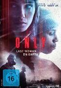Cover-Bild zu Freida Pinto (Schausp.): Only - Last Woman on Earth