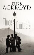 Cover-Bild zu Three Brothers (eBook) von Ackroyd, Peter