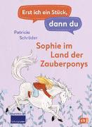 Cover-Bild zu Schröder, Patricia: Erst ich ein Stück, dann du - Sophie im Land der Zauberponys