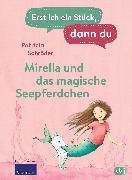 Cover-Bild zu Schröder, Patricia: Erst ich ein Stück, dann du - Mirella und das magische Seepferdchen (eBook)