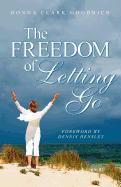 Cover-Bild zu The Freedom of Letting Go von Goodrich, Donna Clark