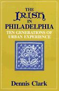 Cover-Bild zu The Irish in Philadelphia von Clark, Dennis