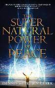 Cover-Bild zu The Supernatural Power of Peace von Clark, Dennis