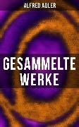 Cover-Bild zu Gesammelte Werke (eBook) von Adler, Alfred