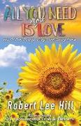 Cover-Bild zu All You Need Is More Love: and 101 More Musings, Essays, and Sundry Pieces von Hill, Robert Lee