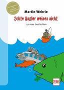 Cover-Bild zu Wehrle, Martin: Echte Angler weinen nicht